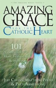 Amazing Grace for the Catholic Heart