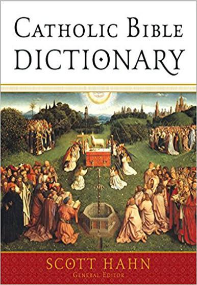 Catholic Bible Dictionary - Scott Hahn