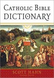 Catholic Bible Dictionary - Scott Hahn