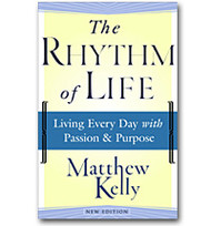 The Rhythm of Life - Living Every Day with Passion & Purpose