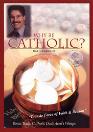 Why Be Catholic?  DVD