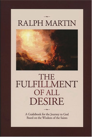 THE FULFILLMENT OF ALL DESIRE: A Guidebook for the Journey to God Based on the Wisdom of the Saints (paperback)