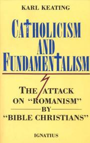 Catholicism and Fundamentalism by Karl Keating
