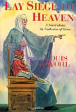 Lay Siege to Heaven by Louis de Wohl - EBOOK
