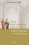 Ten Universal Principles by Robert Spitzer