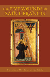 The Five Wounds of St. Francis by Fr. Solanus Benfatti