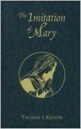 The Imitation of Mary  by Thomas Kempis