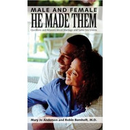 Male and Female He Made Them: Questions and Answers about Marriage and Same-Sex Unions by Mary Jo Anderson