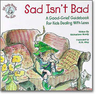 Sad Isn't Bad: A Good-Grief Guidebook for Kids (Elf help)