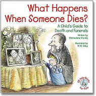 What Happens When Someone Dies?: A Child's Guide to Death and Funerals (Elf help)