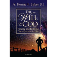 The Will of God: Finding and Fulfilling Your Purpose in Life by Kenneth Baker