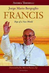 Francis: Pope of a New World by Andrea Tornielli