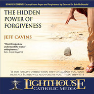 The Hidden Power of Forgiveness CD by Jeff Cavins--LIMITED QUANTITY