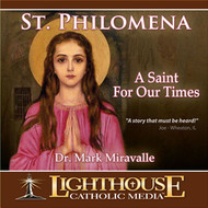 St. Philomena: A Saint For Our Times CD by Dr. Mark Miravalle--LIMITED QUANTITY