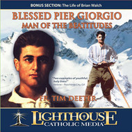 Blessed Pier Giorgio Man of the Beatitudes CD by Fr. Tim Deeter--LIMITED QUANTITY