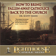 How To Bring Fallen-Away Catholics Back To the Church CD by Dr. Scott Hahn--LIMITED QUANTITY
