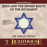 Jesus and the Jewish Roots of the Eucharist CD by Dr. Brant Pitre--LIMITED QUANTITY