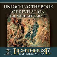 Unlocking the Book of Revelation CD by Dr. Michael Barber--LIMITED QUANTITY
