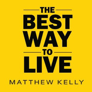 The Best Way to Live CD by Matthew Kelly--LIMITED QUANTITY
