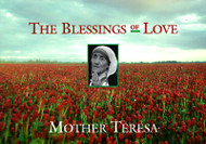 The Blessings of Love- Mother Teresa