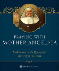 Praying with Mother Angelica