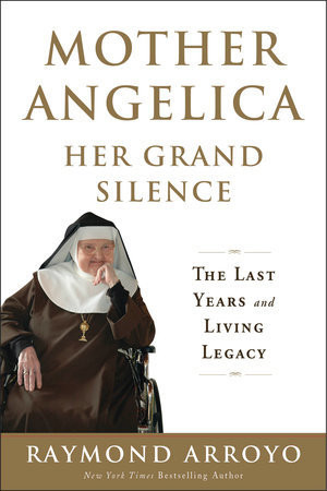 Mother Angelica: The Grand Silence