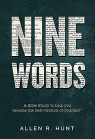 Nine Words: A Bible Study to Help You Become the Best-Version-of-Yourself