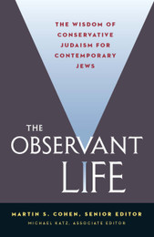 The Wisdom Of Conservative Judaism For Contemporary Jews