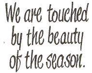Beauty of the Season Quote Wood Mounted Rubber Stamp Northwoods Rubber Stamp New