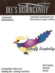 CHICKADEE BIRD American made Steel Die by Dee's Distinctively Die IME-002 New