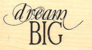 Dream Big Saying Wood Mounted Rubber Stamp Impression Obsession NEW