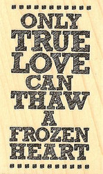 Frozen Quote, Wood Mounted Rubber Stamp IMPRESSION OBSESSION - NEW, C14292