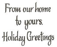 Holiday Greeting Our Home Wood Mounted Rubber Stamp Northwoods Rubber Stamp New
