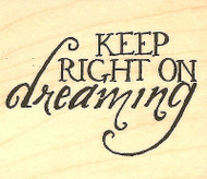 Keep Right On Dreaming Saying Wood Mounted Rubber Stamp Impression Obsession NEW