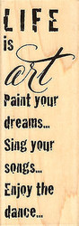 Life Is Art Text, Wood Mounted Rubber Stamp STAMPENDOUS, NEW - Y025