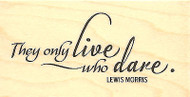 Live Who Dare Wood Mounted Rubber Stamp IMPRESSION OBSESSION Stamp C13203 New