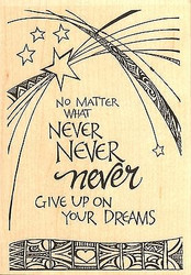 Never Give Up Text, Wood Mounted Rubber Stamp IMPRESSION OBSESSION - NEW, J15075