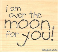 Over The Moon Text, Wood Mounted Rubber Stamp IMPRESSION OBSESSION - NEW, C14130