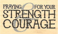Strength & Courage, Wood Mounted Rubber Stamp IMPRESSION OBSESSION - NEW, B14349