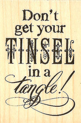 Tinsel In A Tangle Saying Wood Mounted Rubber Stamp STAMPENDOUS Stamp H288 New