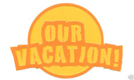 OUR VACATION 1 Laser Die Cut Accent Rember When New