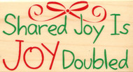 Saying Shared Joy Is Joy Doubled Wood Mounted Rubber Stamp Stampabilities New