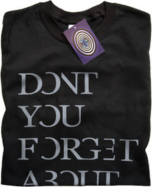 Don't You Forget About Me T Shirt