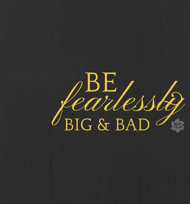 befearlesslybig-bad.png