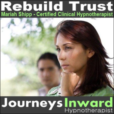 Rebuild Trust - Hypnotherapy download MP3