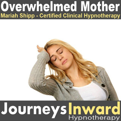 Overwhelmed Mother - Hypnosis download MP3