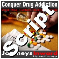 Hypnosis Script - Conquer Drug addiction