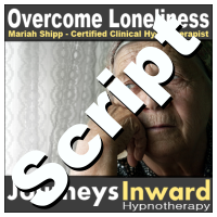 Hypnosis Script - Overcome loneliness