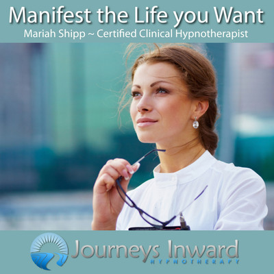 Manifest Your Life as you Want it