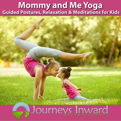 Mommy and Me Yoga - Guided Postures, Relaxation and Meditation for Kids and Children